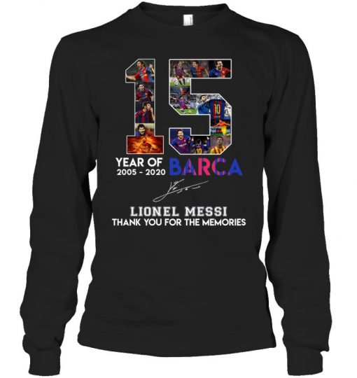 15 Year Of Barca 2005-2020 Lionel Messi Thank You For The Memories Long sleeve