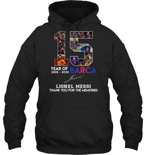 15 Year Of Barca 2005-2020 Lionel Messi Thank You For The Memories hoodie