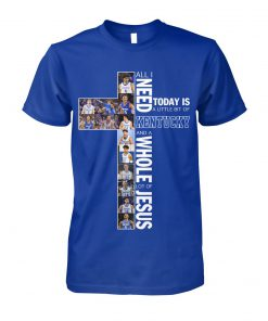 All i need today is a little bit of Kentucky and a whole lot of jesus shirt