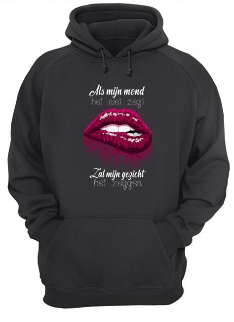 Als mijn mond dat niet zegt, zal mijn gezicht het zeggen glitter lippen hoodie
