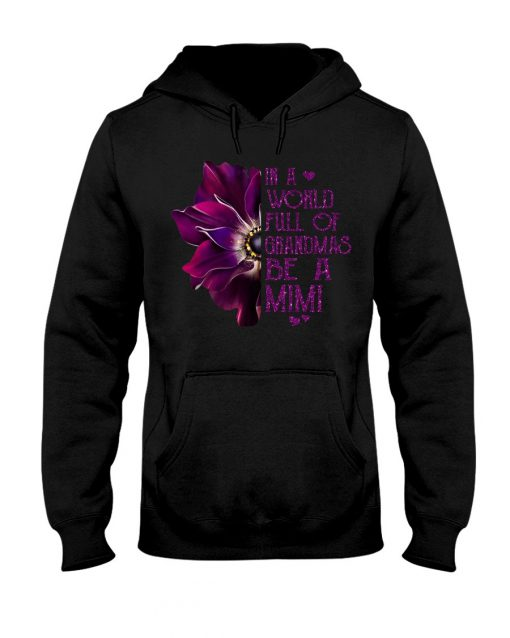 Anemones in a world full of grandmas be a nana hoodie