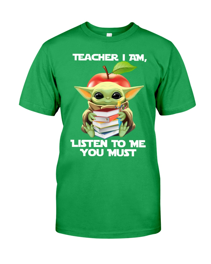 Baby Yoda teacher I am listen to me you must green tshirt
