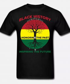 Black History Month Honoring The Past Inspiring The Future Shirt