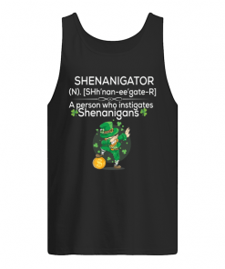 Definition Shenanigator a person who instigates Shenanigans St Patrick's day tank top