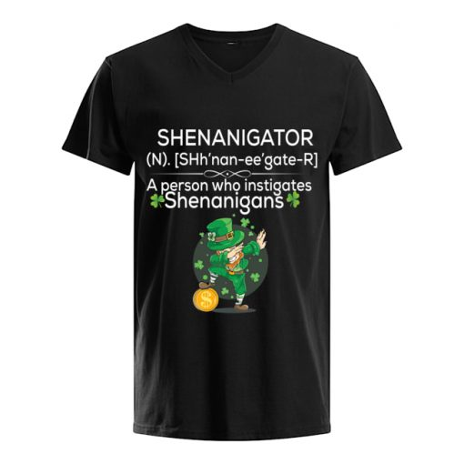 Definition Shenanigator a person who instigates Shenanigans St Patrick's day v-neck