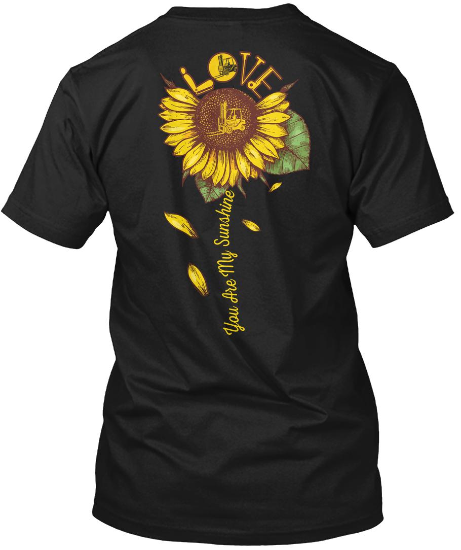 Forklift Operator You are my sunshine sunflower shirt