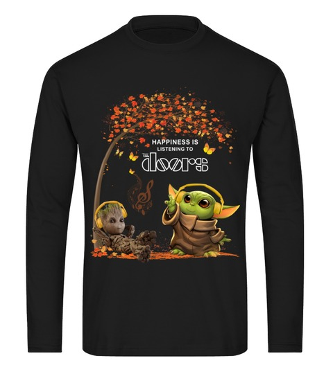 Happiness Is Listening To The Doors Baby Yoda and Groot Long sleeve