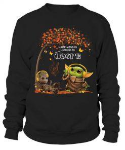 Happiness Is Listening To The Doors Baby Yoda and Groot Sweatshirt