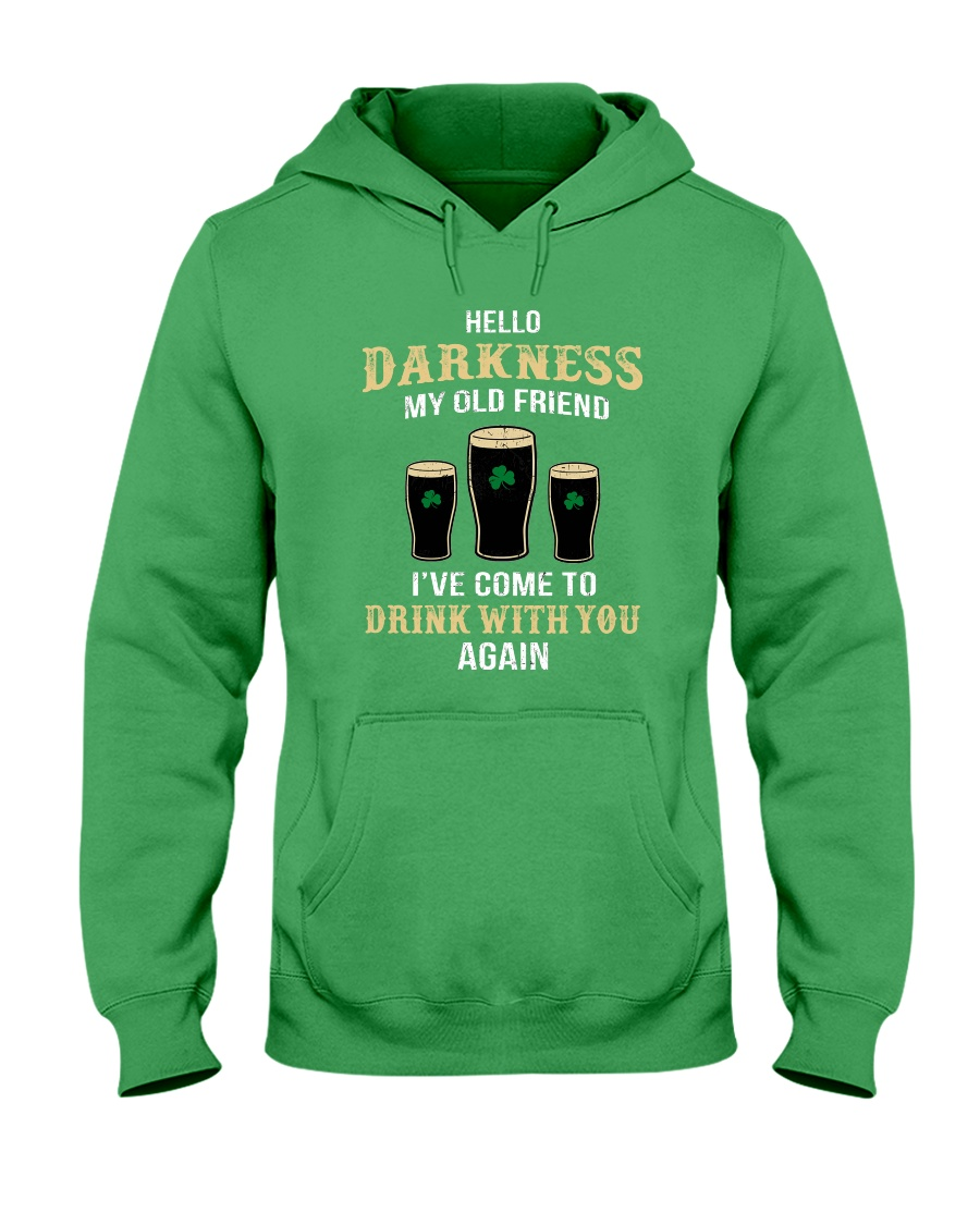 Hello darkness my old friend Drink St Patrick's day hoodie