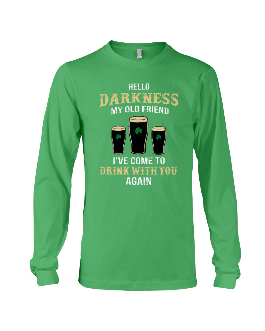 Hello darkness my old friend Drink St Patrick's day long sleeve