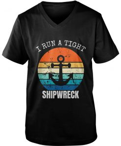 I Run A Tight Shipwreck Vintage V-neck