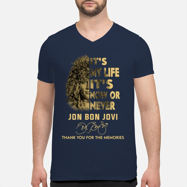 It's my life it's now or never Jon Bon Jovi Thank you for the memories navy v-neck