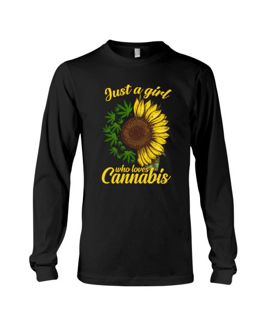 Just A Girl Who Loves Cannabis Weed Sunflowers long sleeve