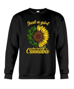 Just A Girl Who Loves Cannabis Weed Sunflowers sweatshirt