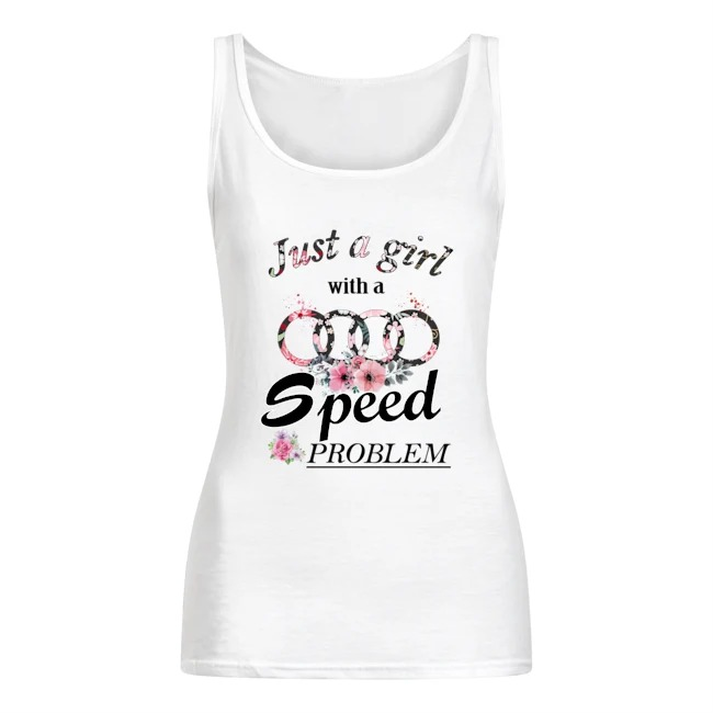 Just A Girl With A Speed Problem Audi floral tank top