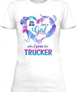 Just a girl who loves her trucker shirt