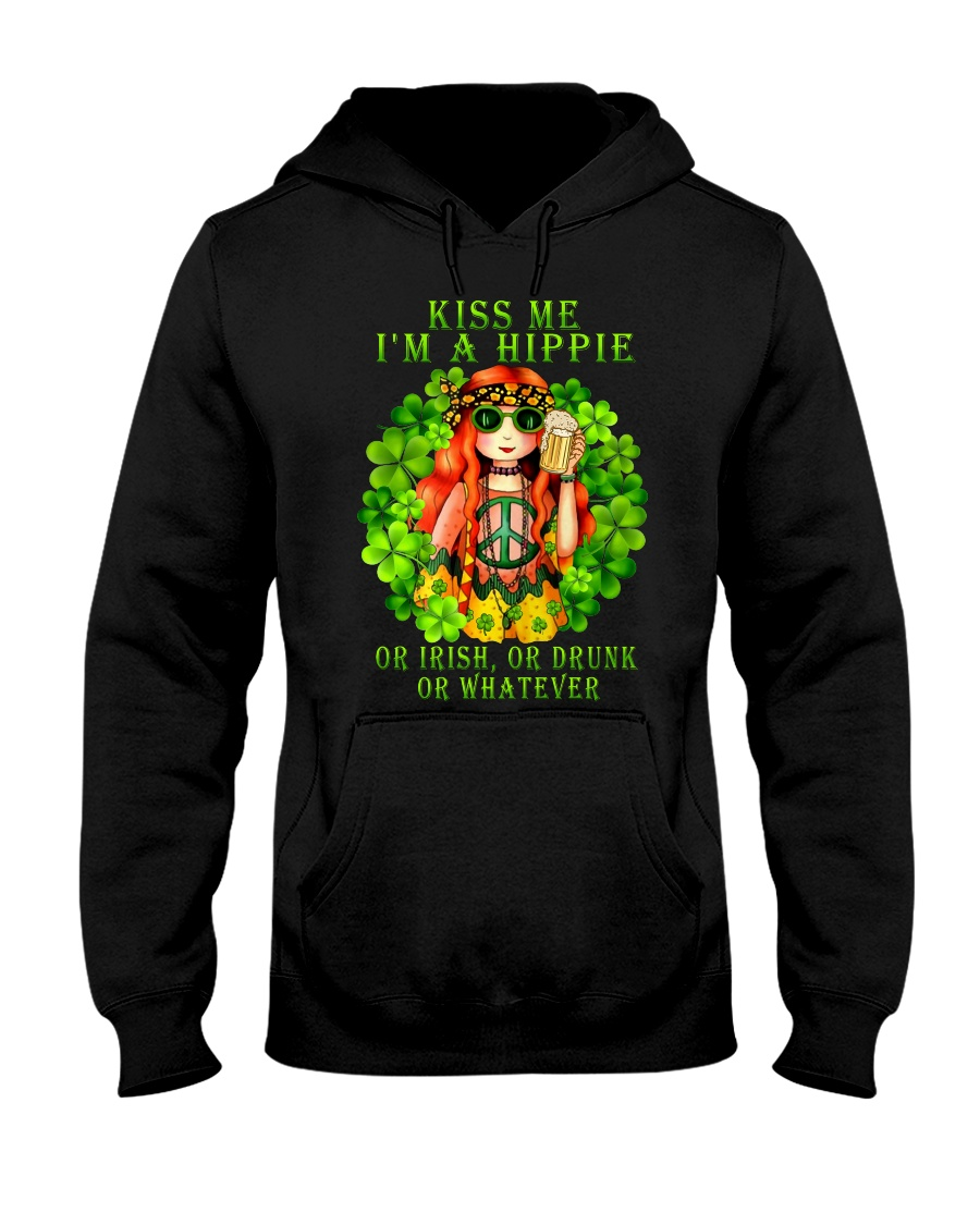 Kiss me I'm a hippie or Irish or drunk or whatever hoodie