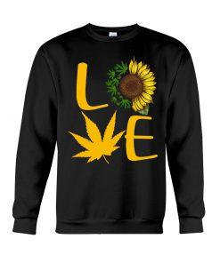 Love Cannabis Sunflower Weed sweatshirt