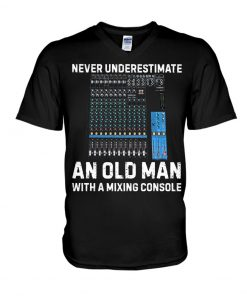 Never underestimate an old man with a mixing console v-neck