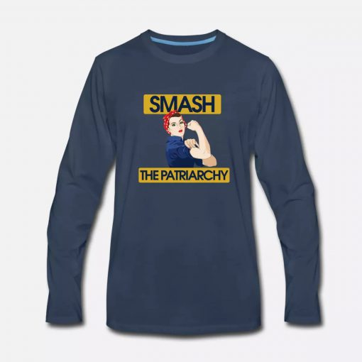 Smash The Patriarchy We Can Do It Women Long sleeve