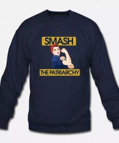 Smash The Patriarchy We Can Do It Women Sweatshirt