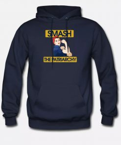 Smash The Patriarchy We Can Do It Women hoodie
