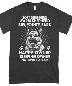 Soft Shepherd Warm Shepherd Big, Pointy Ears Happy Owner Sleeping Owner Nothing To Fear shirt