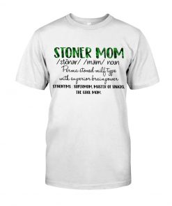 Stoner mom definition weed shirt