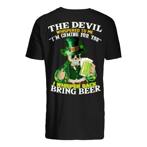 The Devil Whispered to me I'm coming for you St Patrick's Day shirt