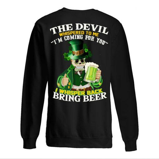 The Devil Whispered to me I'm coming for you St Patrick's Day sweatshirt