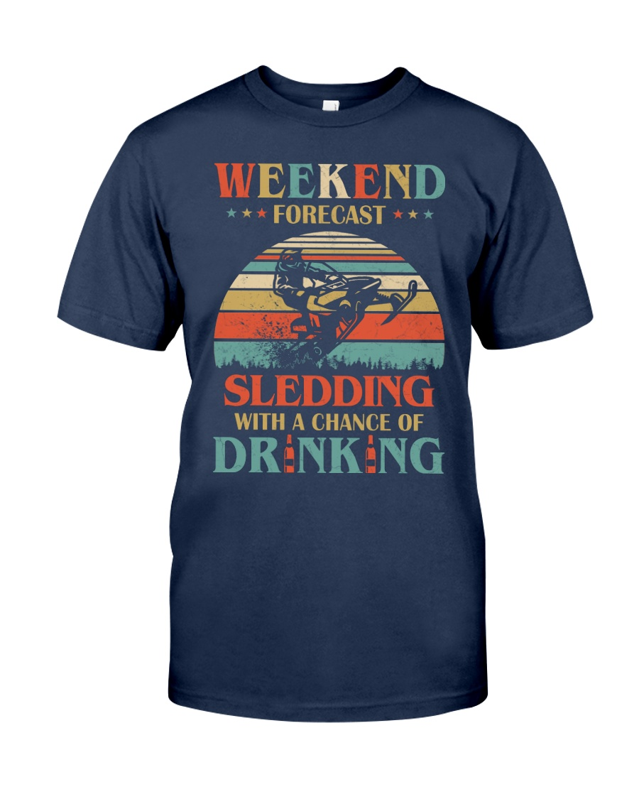 Weekend Forecast Sledding Chance Of Drinking vintage shirt