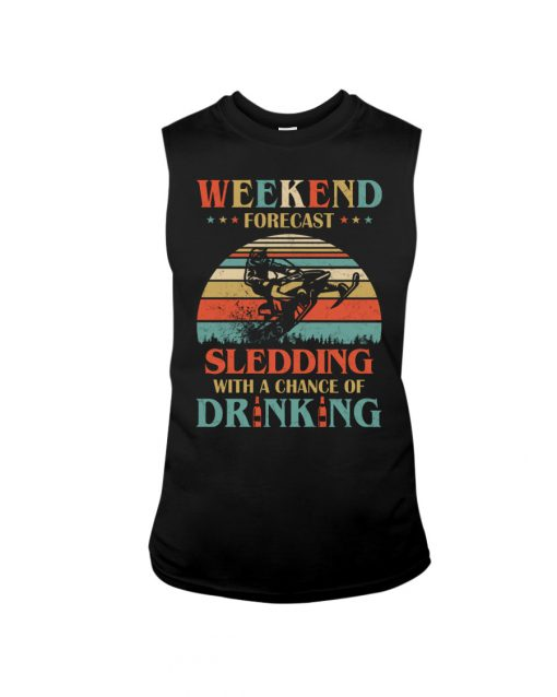 Weekend Forecast Sledding Chance Of Drinking vintage tank top