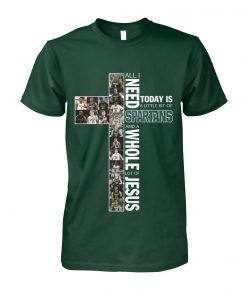 All i need today is a little bit of Spartans and a whole lot of Jesus shirt