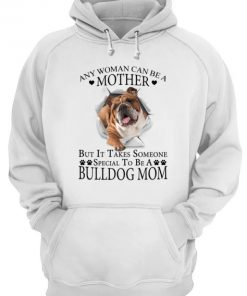 Any woman can be a mother but it takes someone special to be a bully dog mom hoodie