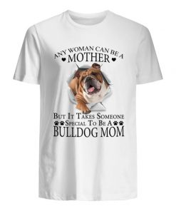 Any woman can be a mother but it takes someone special to be a bully dog mom shirt