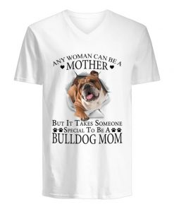 Any woman can be a mother but it takes someone special to be a bully dog mom v-neck