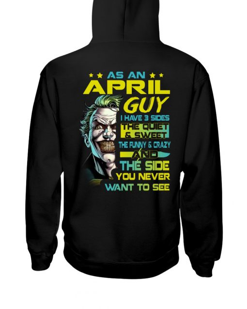 As an april guy I have 3 sides Joker hoodie