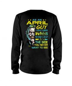 As an april guy I have 3 sides Joker long sleeved