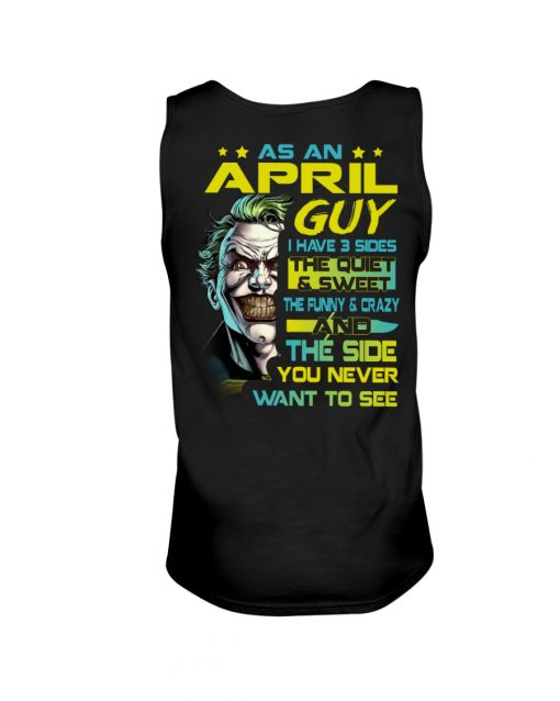 As an april guy I have 3 sides Joker tank top
