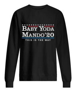 Baby Yoda Mando '20 This Is The Way The Mandalorian SweatShirt