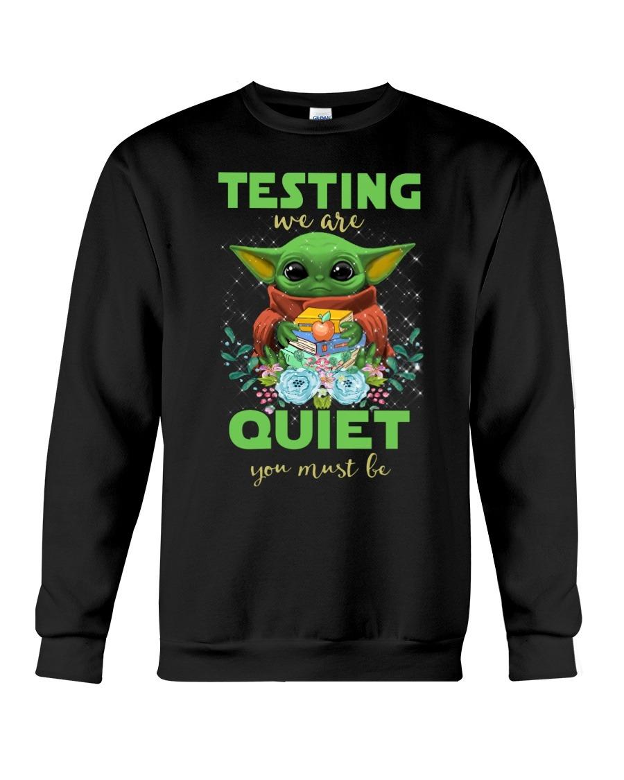 Baby Yoda Testing we are quiet you must be teacher Sweatshirt