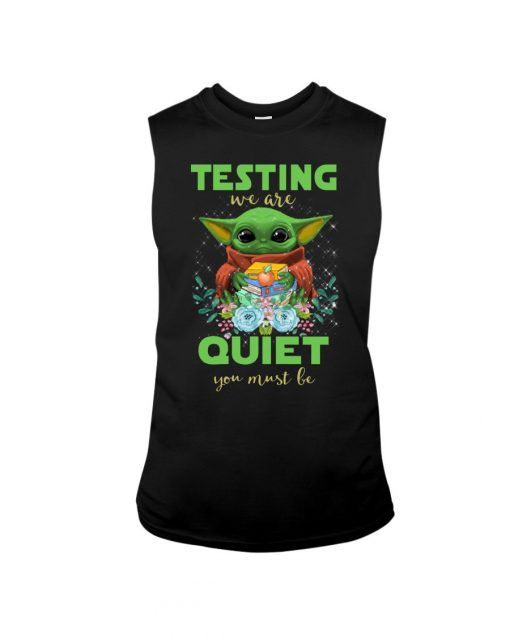 Baby Yoda Testing we are quiet you must be teacher Tank top