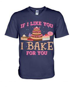 Baking If I like you I bake for you v-neck