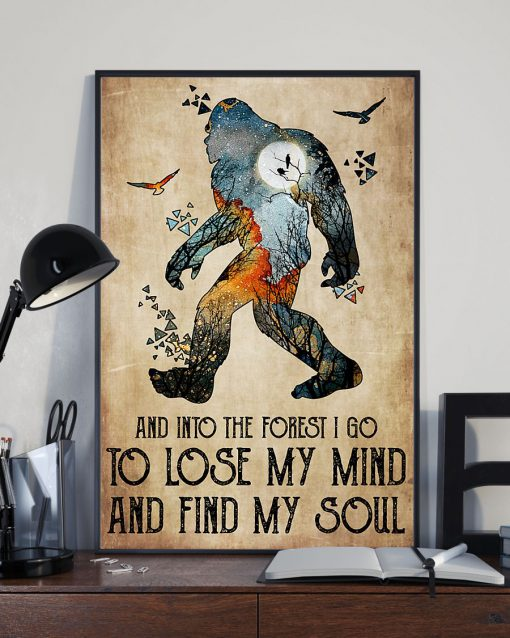 Bigfoot And into the forest i go to lose my mind and find my soul poster 2