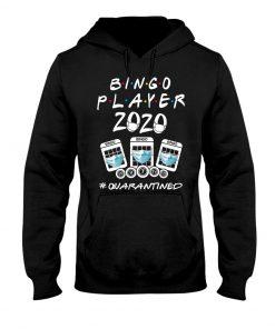 Bingo Player 2020 quarantined Hoodie