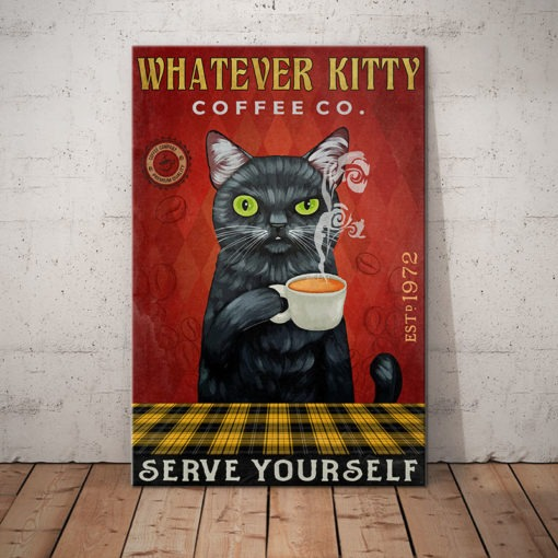 Black Cat whatever kitty coffee co serve yourself poster