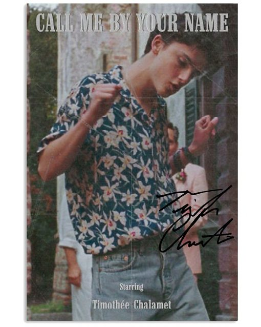 Call me by your name Starring Timothée Chalamet signatures poster 1