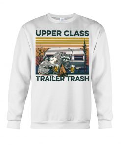 Camping Upper Class Trailer Trash vintage Sweatshirt