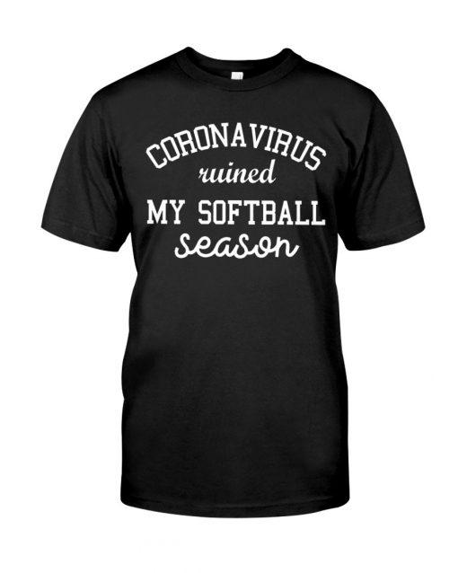 Coronavirus ruined my softball season T-shirt