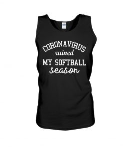 Coronavirus ruined my softball season Tank top